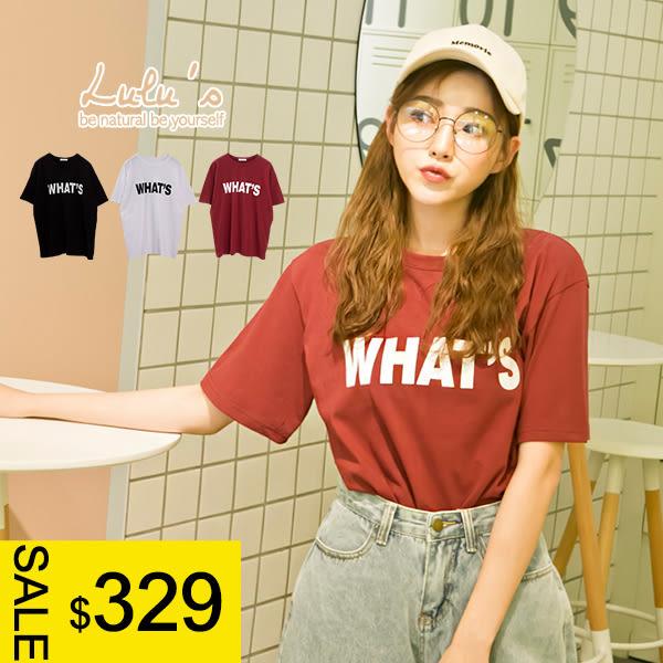 LULUS特價-D韓製-WHAT印字T恤-3色  現+預【01018108】
