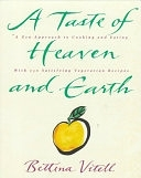 二手書 A Taste of Heaven and Earth: A Zen Approach to Cooking and Eating with 150 Satisfying Vegetaria R2Y 0060969342