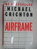 【書寶二手書T5/原文小說_AKA】AIRFRAME_Michael Crichton