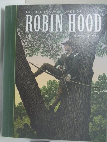 【書寶二手書T6/原文書_IE7】The Merry Adventures of Robin Hood_Pyle, Howard/ McKowen, Scott (ILT)