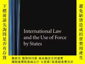 二手書博民逛書店International罕見Law And The Use Of Force By The StatesY2