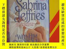 二手書博民逛書店Wed罕見Him before you bed himY8571