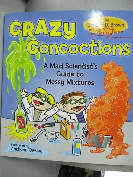 【書寶二手書T1/動植物_QAW】Crazy Concoctions: A Mad Scientist s Guide...