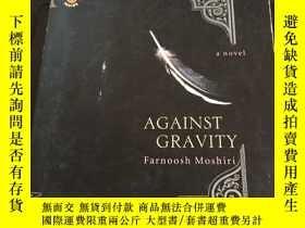 二手書博民逛書店against罕見gravityY247760