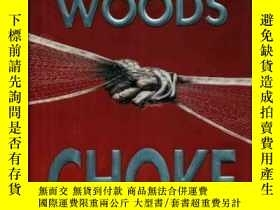 二手書博民逛書店Choke:罕見A NovelY307751 Stuart Wo