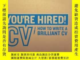 二手書博民逛書店You re罕見Hired! CV: How to Write