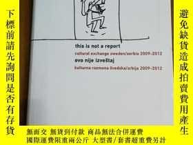 二手書博民逛書店THIS罕見IS NOT REPORT (CULTURAL EXCHANGE SWEDEN SERBIA 2009