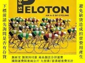 二手書博民逛書店P罕見Is for Peloton: The A-Z of Cycling-P代表佩洛頓:自行車運動的A-ZY