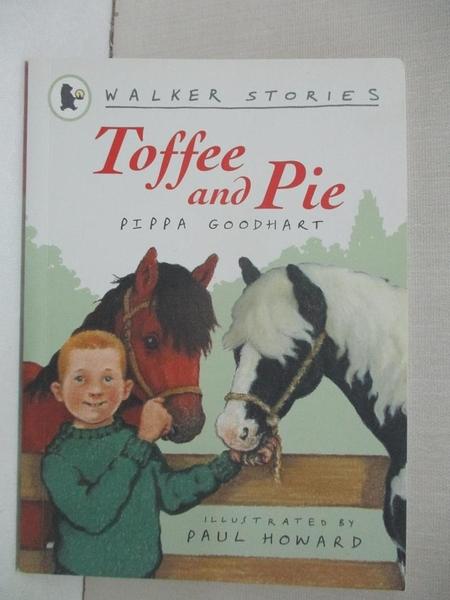 【書寶二手書T2/少年童書_GO9】Toffee and Pie_Pippa Goodhart