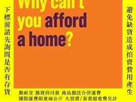 二手書博民逛書店Why罕見Can t You Afford A Home?Y256260 Josh Ryan-collins