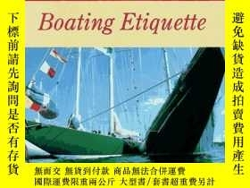 二手書博民逛書店Boating罕見Etiquette (Chapmans Nautical Guides)-劃船禮儀(查普曼航海指