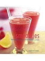 二手書博民逛書店 《Smoothies: Blended Drinks and Health Juices》 R2Y ISBN:075480819X│SusannahBlake
