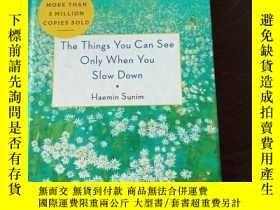 二手書博民逛書店The罕見Things You Can See Only When You Slow Down: How to B