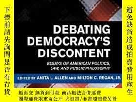 二手書博民逛書店Debating罕見Democracy s DiscontentY256260 Allen, Anita L.
