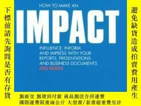 二手書博民逛書店How罕見To Make An Impact: Influence Inform And Impress With
