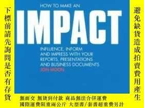 二手書博民逛書店How罕見To Make An Impact: Influence Inform And Impress With