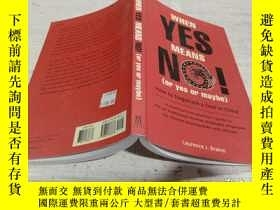 二手書博民逛書店When罕見Yes Means No! (Or Yes or Maybe)《當是意味著不是!(或者是或者可能)》奇