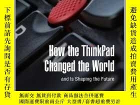 二手書博民逛書店How罕見the ThinkPad Changed the World†and Is Shaping the