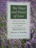 【書寶二手書T8/社會_XAW】The Ways and Power of Love