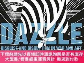 二手書博民逛書店Dazzle:罕見Disguise & Disruption in War & ArtY360448 Tayl