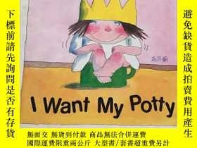 二手書博民逛書店I罕見Want My Potty(精裝,)Y23470 Tony