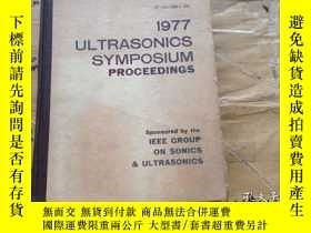 二手書博民逛書店1977罕見ULTRASONICS SYMPOSIUM PROC