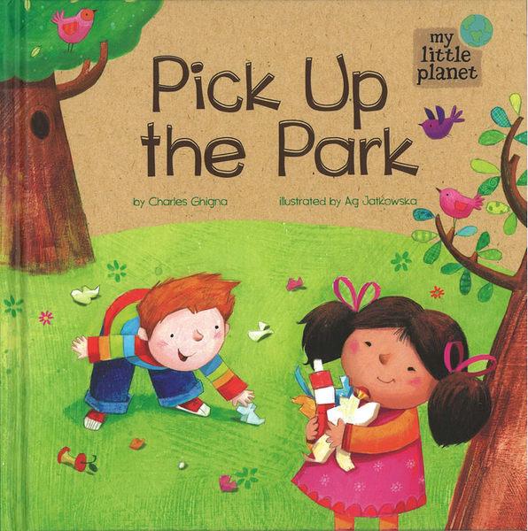 PICK UP THE PARK /小本精裝繪本 《主題: 環保議題》