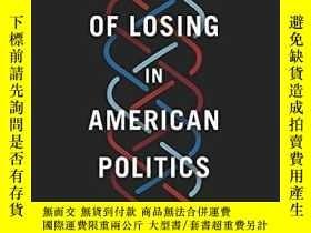 二手書博民逛書店Legacies罕見Of Losing In American PoliticsY364682 Jeffrey