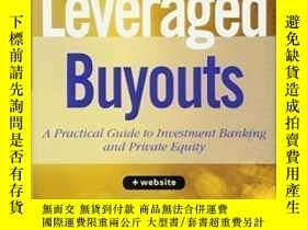 二手書博民逛書店Leveraged罕見Buyouts + Website: A Practical Guide To Invest