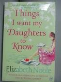 【書寶二手書T9/原文小說_KSO】Things I Want My Daughters to Know_Elizabe