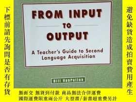 二手書博民逛書店FROM罕見INPUT TO OUTPUT A Teacher s Guide to Second Languag