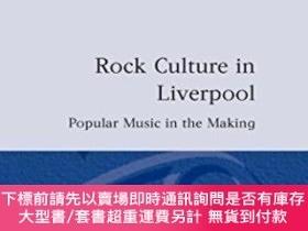 二手書博民逛書店Rock罕見Culture In LiverpoolY464532 Sara Cohen Clarendon