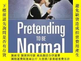 二手書博民逛書店Pretending罕見To Be NormalY364682 Liane Holliday Willey J