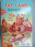 【書寶二手書T7/原文小說_LPU】Fat Land: How Americans Became the Fattest