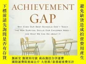 二手書博民逛書店The罕見Global Achievement Gap-全球成就差距Y436638 Tony Wagner B
