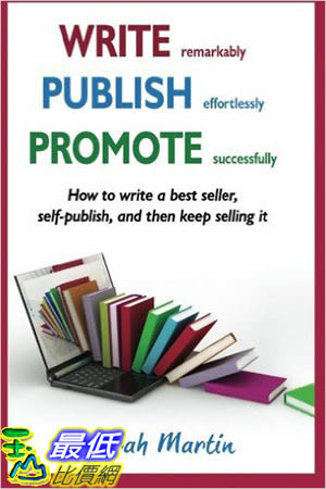 [105美國直購] Write, Publish, Promote: How to write a best seller, self-publish, and then keep selling it