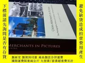 二手書博民逛書店罕見庫存 CHINA MERCHANTS IN PICTURES The Photographic History
