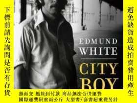 二手書博民逛書店City罕見BoyY368185 Edmund White Bl