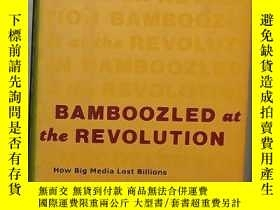 二手書博民逛書店英文原版罕見Bamboozled at the Revoluti