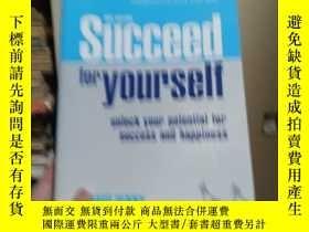 二手書博民逛書店Succeed罕見for Yourself: unlock your potential for success