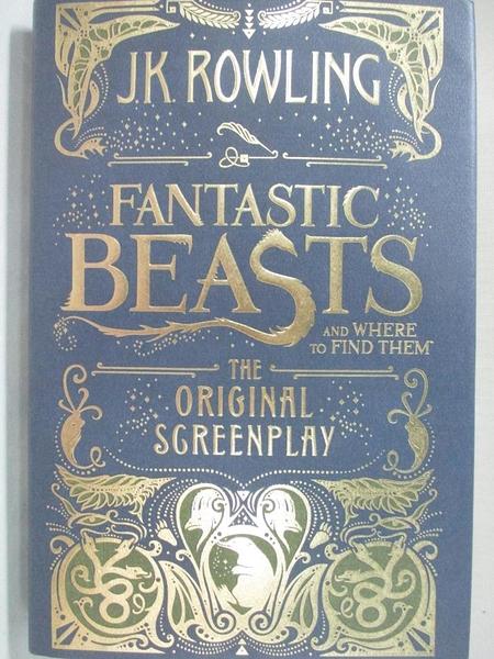【書寶二手書T2/原文小說_ISO】Fantastic Beasts and Where to Find Them-The Original Screenplay_Rowling, J. K.