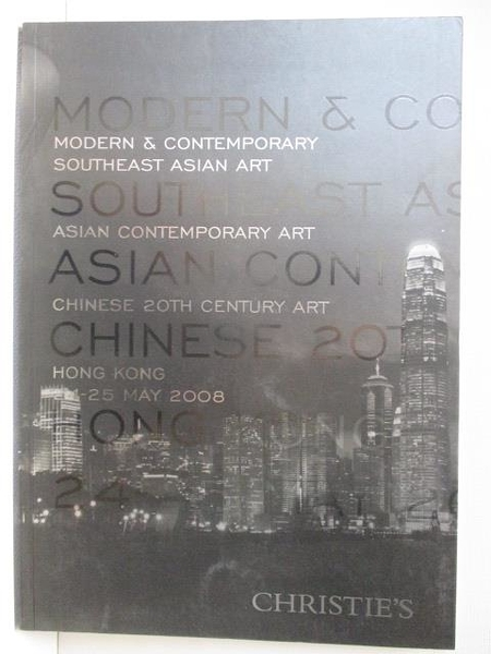 【書寶二手書T7/收藏_JQJ】Christie s_2008/5/24-25_Modern&Contemporary Southeast…
