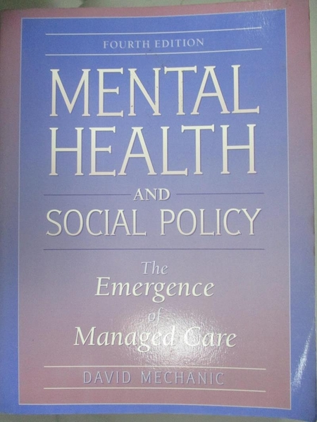 【書寶二手書T3/大學理工醫_KGT】Mental Health and Social Policy-The Emergence of Managed Care_Mechanic, David