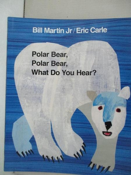【書寶二手書T1/少年童書_DUK】Polar Bear, Polar Bear, What Do You Hear?