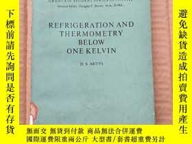 二手書博民逛書店refrigeration罕見and thermometry below one Kelvin (P329)Y