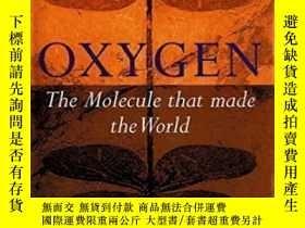 二手書博民逛書店Oxygen:罕見The Molecule That Made The World-氧:構成世界的分子Y436
