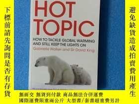 二手書博民逛書店The罕見Hot Topic: How to Tackle Global Warming and Still Ke