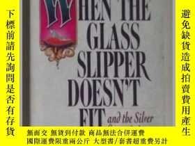 二手書博民逛書店原版罕見When the Glass Slipper Doesn