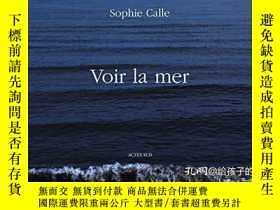 二手書博民逛書店Voir罕見La MerY364682 Sophie Calle Actes Sud 出版2013