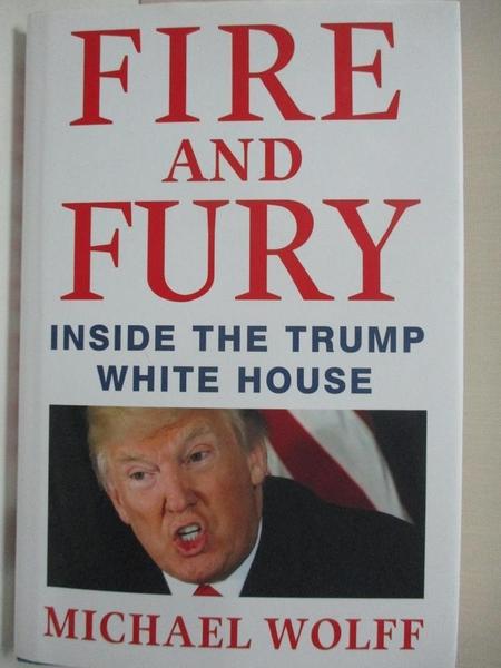 【書寶二手書T3/政治_KE4】Fire and Fury: Inside the Trump White House_Wolff, Michael